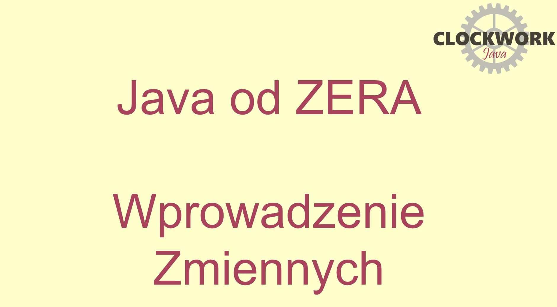 Java – od zera do aplikacji desktopowej. Część 5. Zmienne.