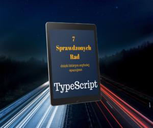 7 sprawdzonych rad dla młodych adeptów TypeScript