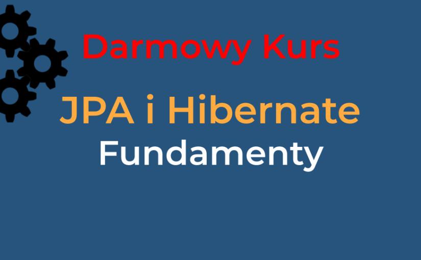 Fundamenty pracy z JPA i Hibernate