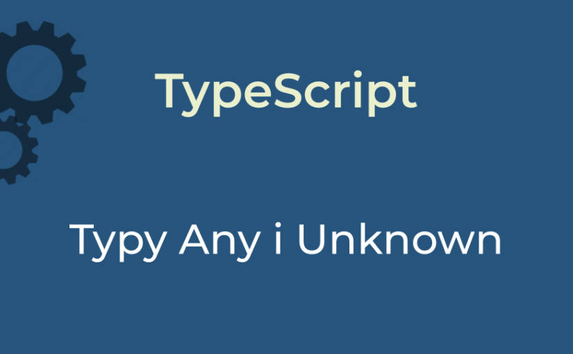 Any i unknown w TypeScript
