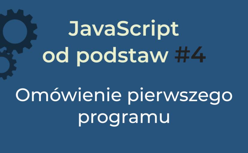 JavaScript od podstaw #4 – omówienie pierwszego programu