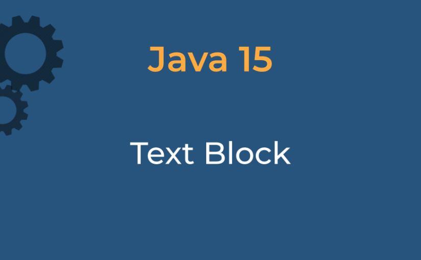 Java 15 – Text Block