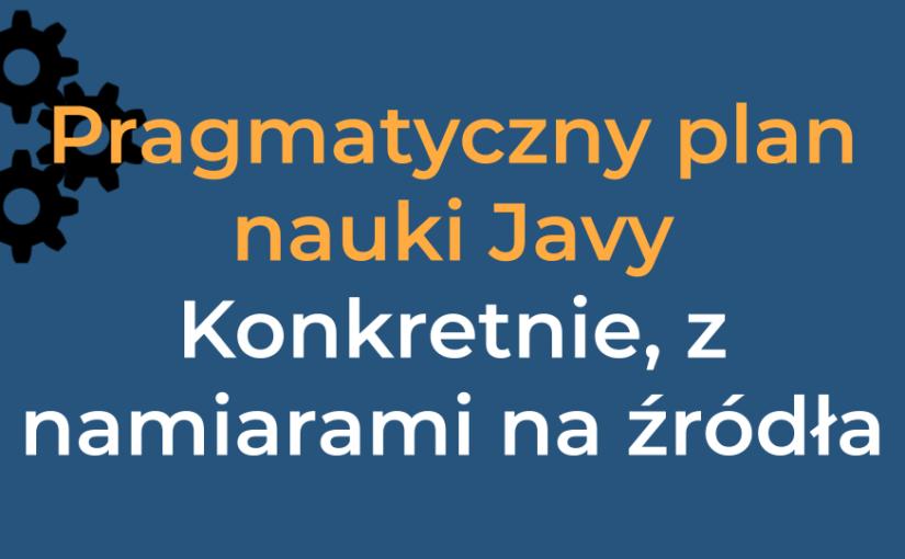 Pragmatyczny plan nauki dla ekosystemu Java – v2.0