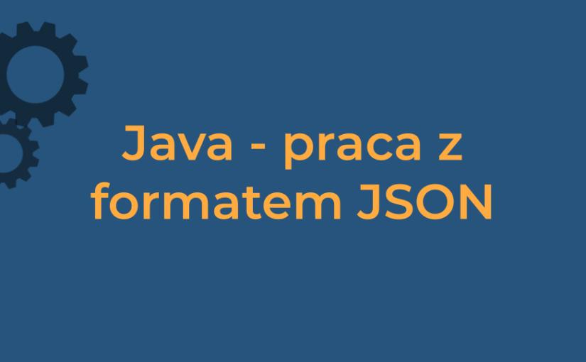 Praca z formatem JSON w Javie