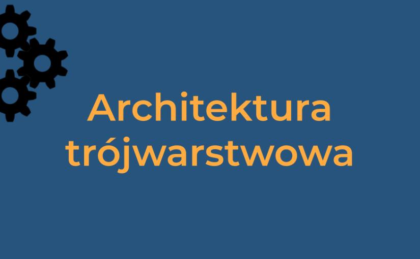 Architektura trójwarstwowa