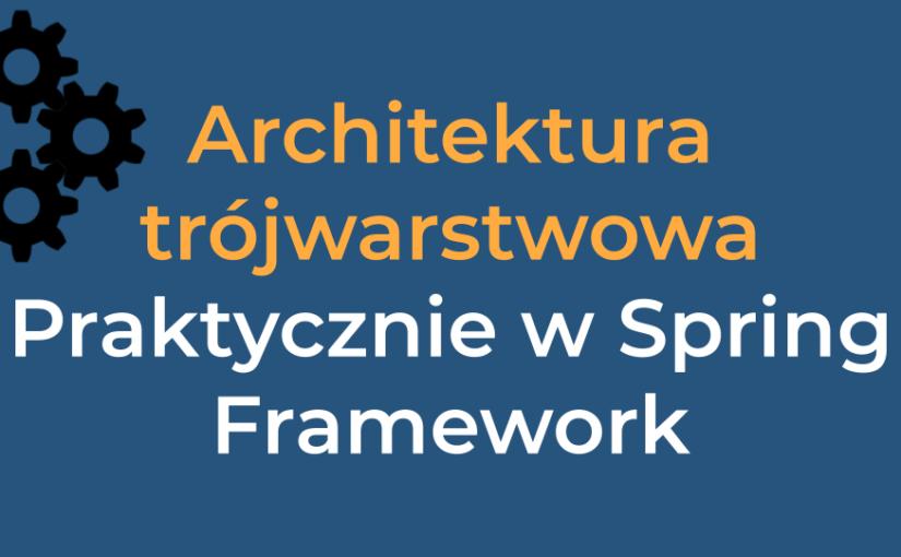 Architektura warstwowa w praktyce w Spring Framework