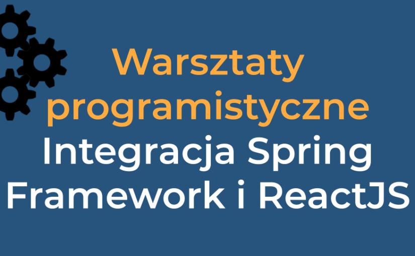Integracja ReactJS i Spring Framework.