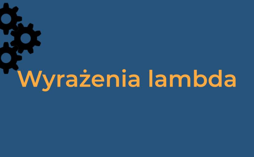 Wyrażenia lambda