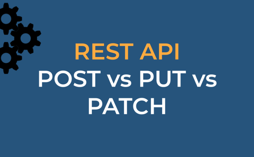 REST API – POST vs PUT vs PATCH