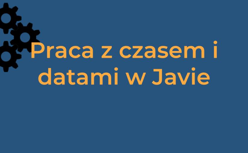 Praca z czasem i datami w języku Java